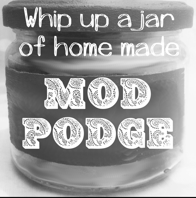 Home made mod podge recipe don 39 t be hoodwinked for Mod podge recipe